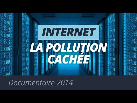 Internet / La Pollution cachée (Documentaire 2014)
