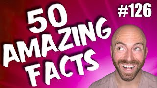 50 AMAZING Facts to Blow Your Mind! #126