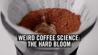 Weird Coffee Science: The Hard Bloom