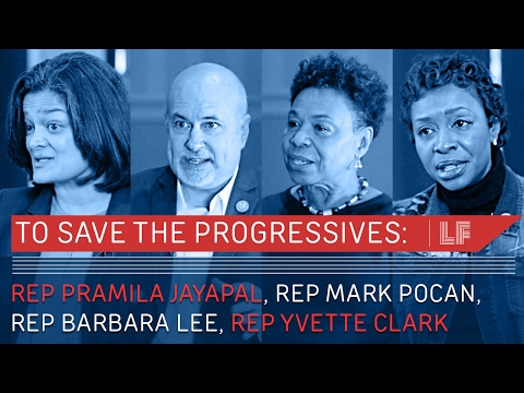 To Save The Progressives: U.S. Reps Pramila Jayapal, Mark Pocan, Barbara Lee, Yvette Clark