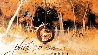 Phải có em - Đinh Kai [ Audio Official ]