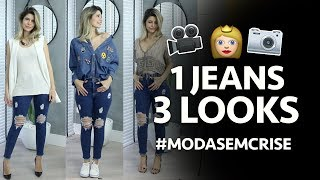 #MODASEMCRISE - 1 JEANS = 3 LOOKS | por Carol Tognon