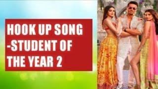 Hook Up Song Lyrics Student Of The Year 2 Tiger Shroff Alia Bhat Tara Ananya Neha & Shekhar