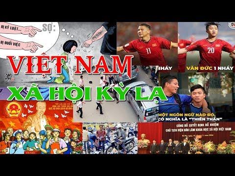 Việt Nam một xã hội đang diễn ra nhiều điều kỳ lạ!