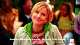 Veronica Mars Opening: The Dandy Warhols - We Used To Be Friends