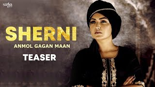 Sherni - Official Teaser | Anmol Gagan Maan | New Punjabi Song 2019 | Saga Music