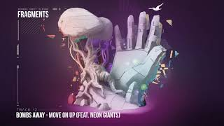Bombs Away  - Move On Up ft Neon Giants [Fragments Album, Track 12]