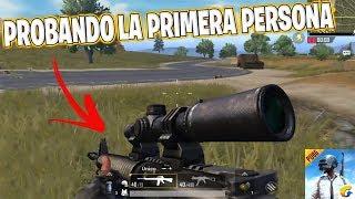 PUBG MOBILE | PROBANDO LA PRIMERA PERSONA!!!