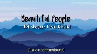 [lirik dan terjemahan] Beautiful People - Ed sheeran (feat. Khalid)