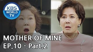 Mother of Mine   세상에서 제일 예쁜 내 딸 EP.10 - Part.2 [ENG, CHN, IND]