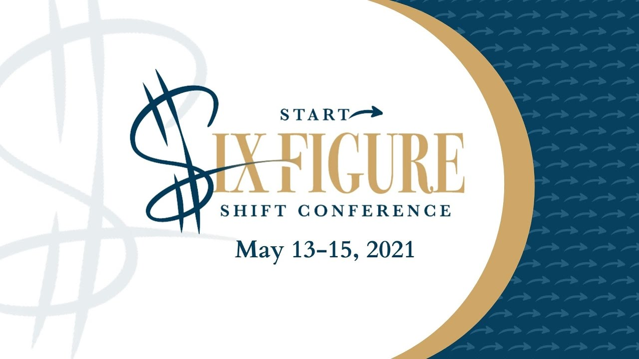 Day2 part 1 - Start to Six-Figure Shift Conference 2021