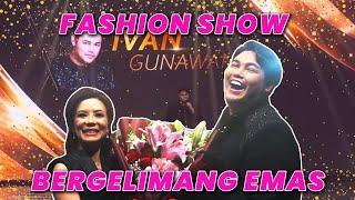 FASHION SHOW IVAN GUNAWAN MEGAH !!! BERGELIMANG EMAS