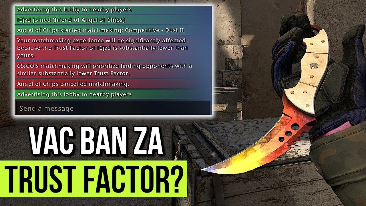 VAC BAN za TRUST FACTOR?! - Dlaczego dużo graczy dostaje teraz BANA?