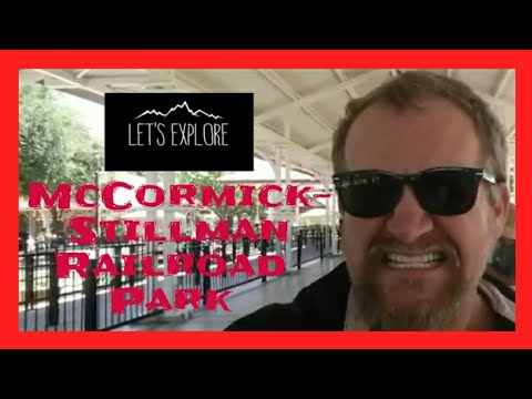 Let's Explore - Ep. 5 - McCormick Stillman Railroad Park