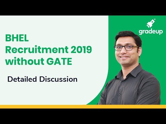 BHEL Recruitment 2019 without GATE: Know Dates, Eligibility, Application Form Details