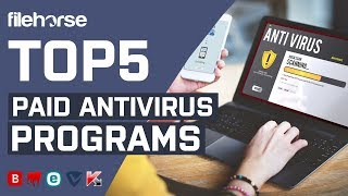 Top 5 Paid AntiVirus Programs For Windows PC (2018)