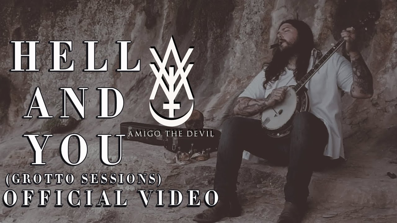 Download Amigo the Devil - Hell and You (Grotto Sessions)