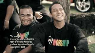 Heart of Worship Ministries - Fia Va'ai ia Oe (Official Music Video 2012)