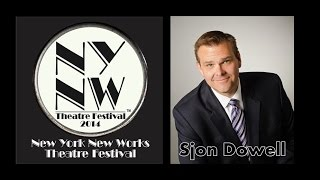 Sjon Dowell ~ New York New Works Theatre Festival