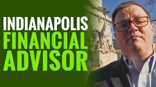 Indianapolis Financial Advisor -  Financial Planning - Investment Management