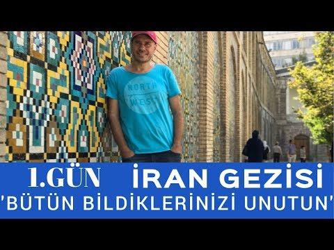 İran Gezisi - 1. Gün (Bütün Bildiklerinizi Unutun)