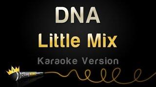 Little Mix - DNA (Karaoke Version)