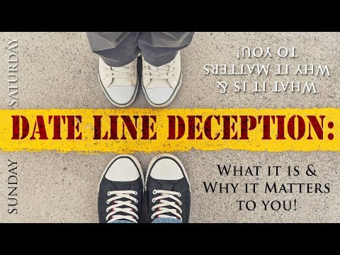 Date Line Deception: What it is & Why it Matters to You!