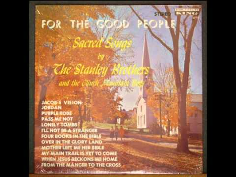 The Stanley Brothers - For the Good People (Full Album)