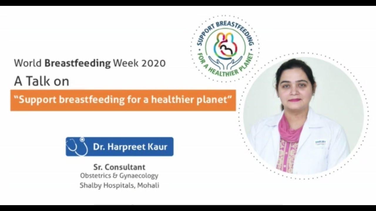 World Breast Feeding Week 2020 Shalby Hospital Mohali Youtube