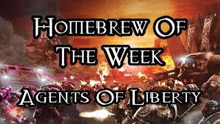 Homebrew Of The Week - Episode 216 - Agents Of Liberty