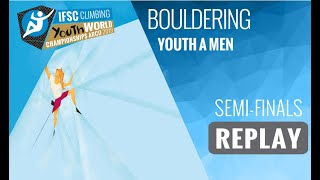 IFSC Youth World Championships - Arco 2019 - BOULDER - Semi-Finals - Youth A Men