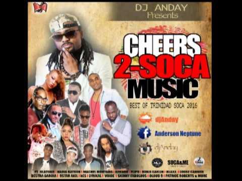 CHEERS TO SOCA MUSIC 2016 - TRINIDAD SOCA...