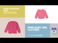 Pink Baby Girl Clothes Baby Fashion, 2017 Collection
