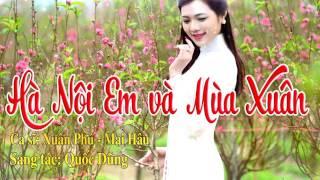 Hà Nội Em Và Mùa Xuân - Mai Thiên Vân ft. Xuân Phú [Official Audio]