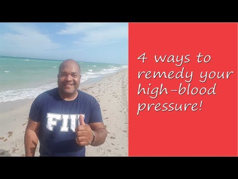 4 Ways To Remedy Your High Blood Pressure