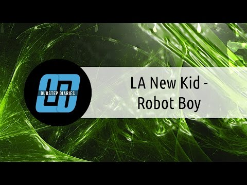 LA New Kid - Robot Boy [Dubstep Diaries Exclusive]