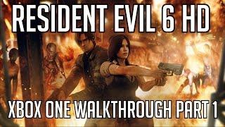 Resident Evil 6 HD Xbox One Walkthrough Part 1 HD (Remastered)