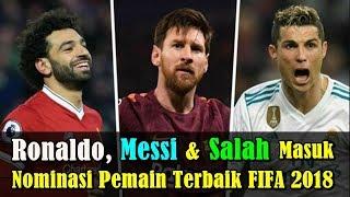 MENGEJUTKAN! Cristiano Ronaldo, Lionel Messi & Mohamed Salah Masuk Nominasi Pemain Terbaik FIFA 2018