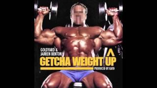 Goldyard & Jarren Benton - Getcha
