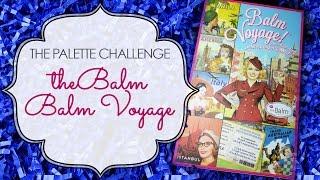 The Palette Challenge: theBalm's Balm Voyage Palette Thumbnail