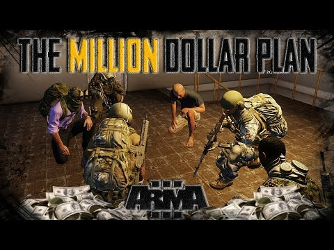 The Million Dollar Plan - ARMA 3 Roleplay