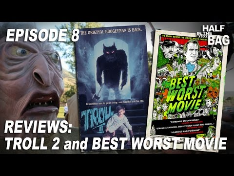 Half in the Bag Episode 8: Troll 2 and Best Worst Movie