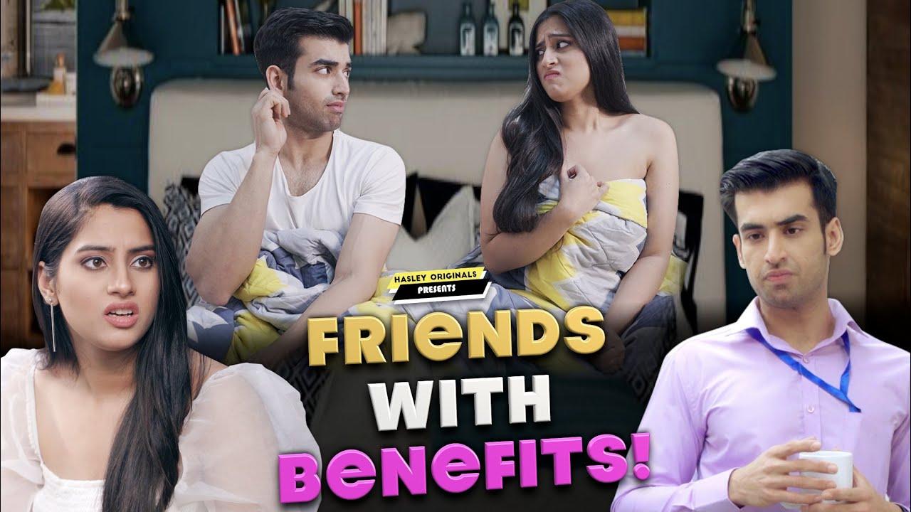 Download Friends With Benefits Ft. Twarita Nagar, Abhishek Kapoor | Hasley India Originals!