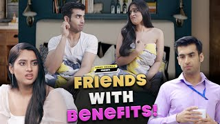 Friends With Benefits Ft. Twarita Nagar, Abhishek Kapoor | Hasley India Originals!