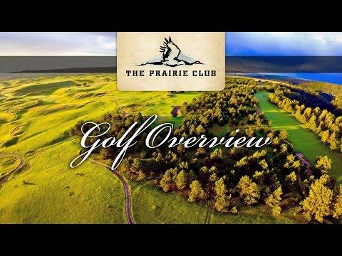 The Prairie Club: Golf Overview