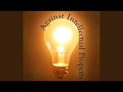 Against Intellectual Property (Libertarian Perspectives on IP) by Stephan Kinsella