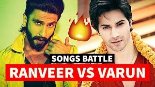 Ranveer Singh Vs Varun Dhawan Songs Battle #20 , Which Bollywood Song Do You Like The Most?