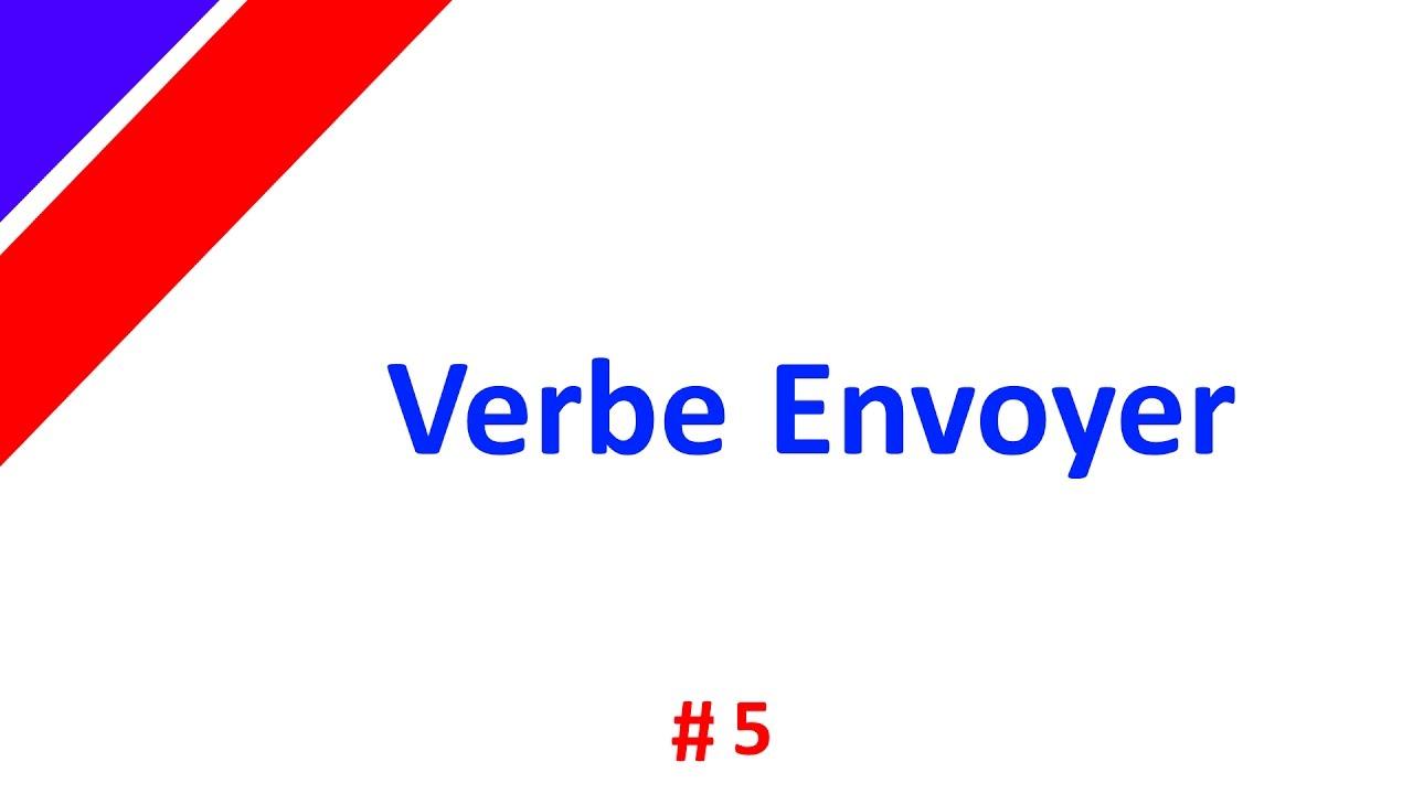 Verbe Francais Conjugez Le Verbe Envoyer Au Present Youtube