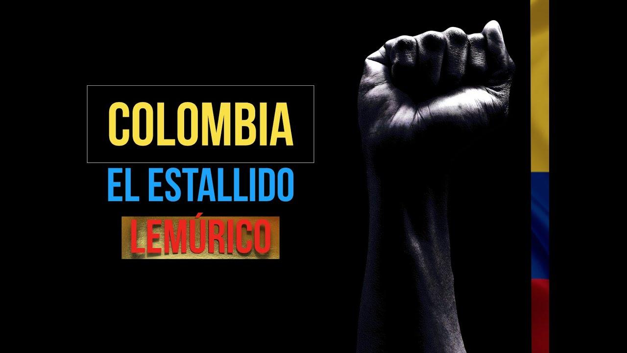 "COLOMBIA ""El ESTALLIDO LEMÚRICO"""