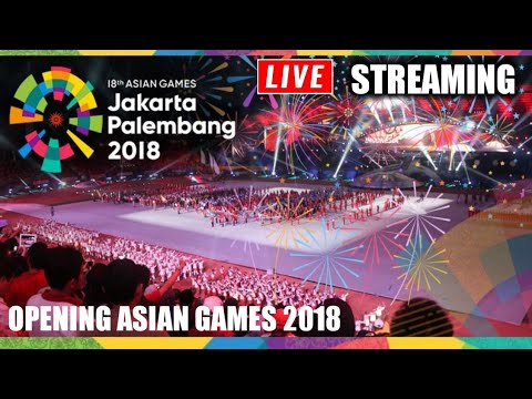 Cara Live Streaming Opening Ceremony Asian Games 2018